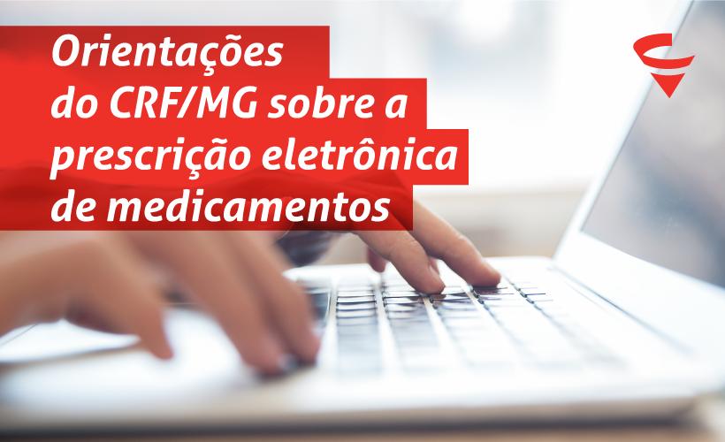Orientações do CRF/MG sobre a prescrição eletrônica de medicamentos